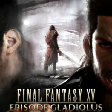 Обзор Final Fantasy XV: Episode Gladiolus